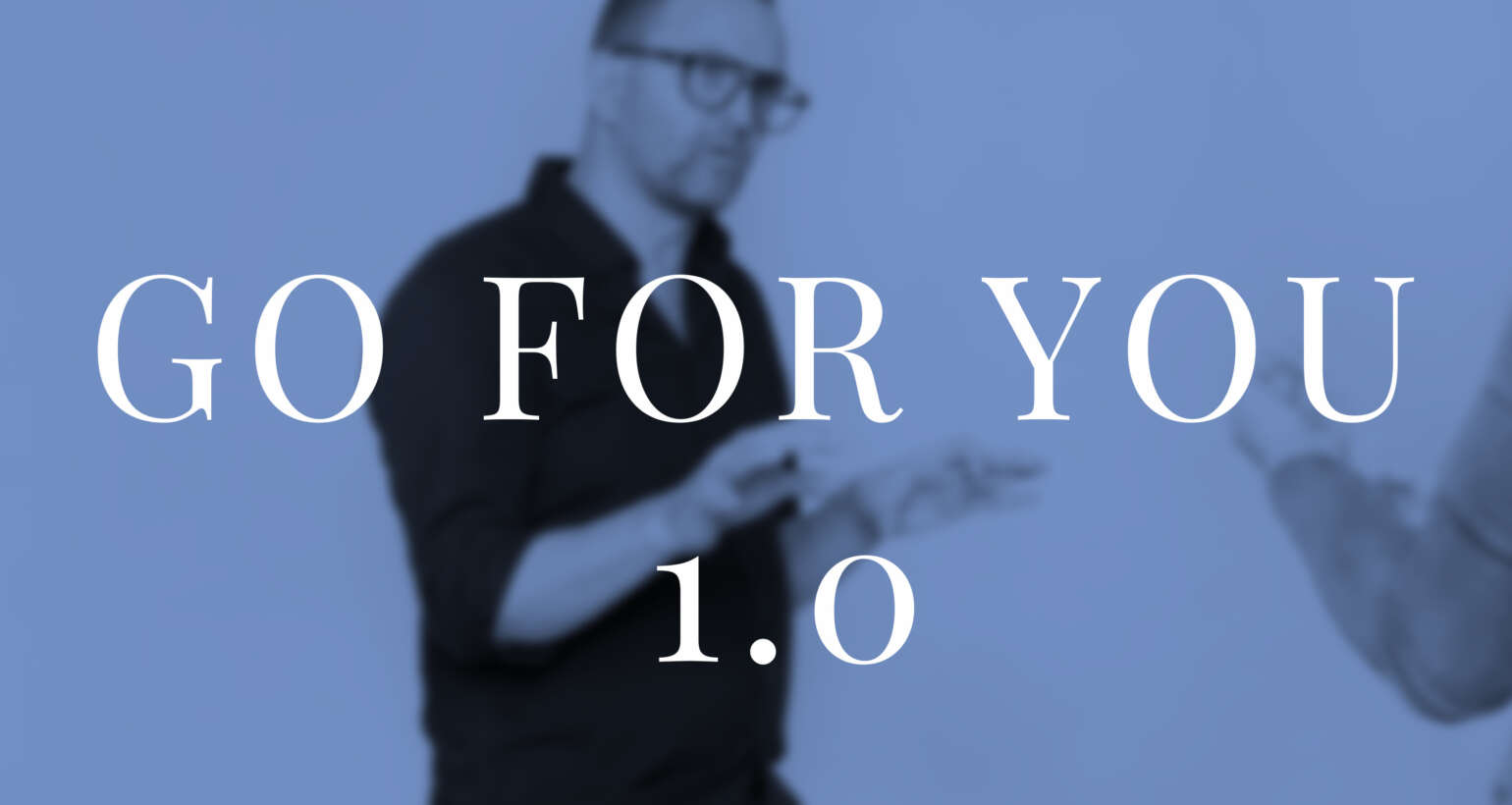 Go For You 1.0 | Kenet Carmohn